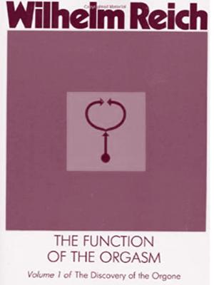 The function of orgasm -Wilhelm Reich